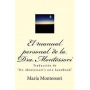 El Manual Personal de la Doctora Montessori: Traducción de Dr. Montessori's Own Handbook, Paperback/German Eduardo Baltazar Robles