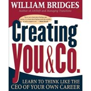 Creating You and Co: Learn to Think Like the CEO of Your Own Career, Paperback/William Bridges