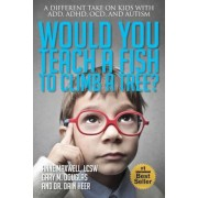 Would You Teach a Fish to Climb a Tree?, Paperback