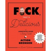 Fck, That's Delicious: An Annotated Guide to Eating Well, Hardcover