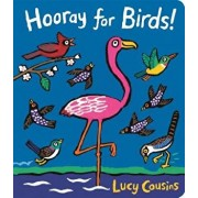 Hooray for Birds!/Lucy Cousins