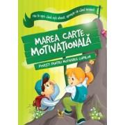 Marea carte motivațională. Povesti pentru motivarea copiilor.