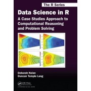 Data Science in R: A Case Studies Approach to Computational Reasoning and Problem Solving