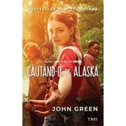 Cautand-o pe Alaska/John Green