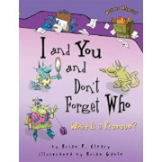 I and You and Don't Forget Who: What Is a Pronoun', Paperback/Brian P. Cleary