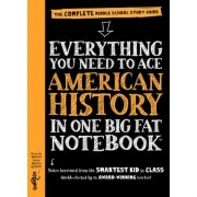 Everything You Need to Ace American History in One Big Fat Notebook: The Complete Middle School Study Guide, Paperback