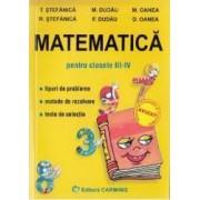Matematica - Clasa 3-4 - Tipuri de probleme. Metode de rezolvare. Teste de selectie - T. Stefanica M. Dudau