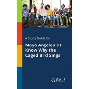 A Study Guide for Maya Angelou's I Know Why the Caged Bird Sings, Paperback/Cengage Learning Gale
