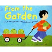 From the Garden: A Counting Book about Growing Food, Paperback/Michael Dahl