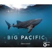 Big Pacific: Passionate, Voracious, Mysterious, Violent, Hardcover