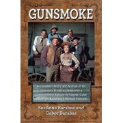 Gunsmoke 2 Volume Set: A Complete History and Analysis of the Legendary Broadcast Series with a Comprehensive Episode-By-Episode Guide to Bot, Paperback/Suzanne Barabas