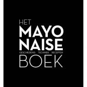 Het mayonaise boek - Robin Heetkamp, Ties Robben en Ria Geraets-Heijen