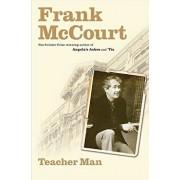 Teacher Man: A Memoir, Hardcover/Frank McCourt