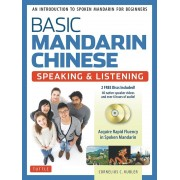 Basic Mandarin Chinese - Speaking & Listening Textbook: An Introduction to Spoken Mandarin for Beginners (DVD and MP3 Audio CD Included), Paperback