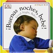 Buenas Noches, Bebe! / Good Night, Baby!, Hardcover/DK Publishing