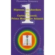 Hipnoza Ca Abordare Sau Cartea Trecerii. Prima Mostenire Atlanta - Florentina Mateescu