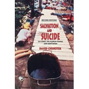 Salvation and Suicide: An Interpretation of Jim Jones, the Peoples Temple, and Jonestown, Paperback/David Chidester