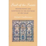 Seal of the Saints - Prophethood and Sainthood in the Doctrine of Ibn Arabi (Chodkiewicz Michel)(Paperback) (9780946621408)