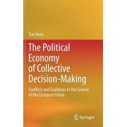 Political Economy of Collective Decision-Making. Conflicts and Coalitions in the Council of the European Union, Hardback/Tim Veen