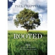 Rooted in Christ: 366 Scriptural Devotions for Growing Christians, Hardcover/Paul Chappell