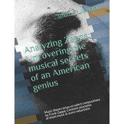 Analyzing Zappa: Uncovering the musical secrets of an American genius: Music theory essay on select compositions by Frank Zappa. Contai, Paperback/Stefan Ullmann