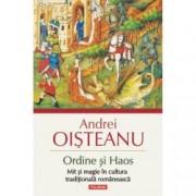 Ordine si Haos Mit si magie in cultura traditionala romaneasca