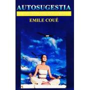 Autosugestia. Sanatate prin autosugestie constienta (eBook)