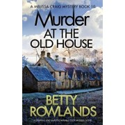 Murder at the Old House: A Gripping and Unputdownable Cozy Mystery Novel, Paperback/Betty Rowlands
