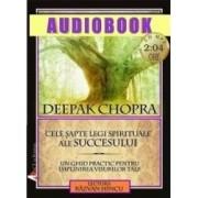 Audiobook - Cele sapte legi spirituale ale succesului - Deepak Chopra
