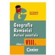 Geografia Romaniei - Notiuni Esentiale Cls.VIII - Octavian Mandrut