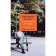 Clandestine in Chile: The Adventures of Miguel Littin, Paperback/Gabriel Garcia Marquez