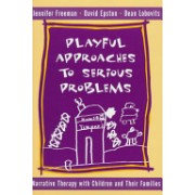 Playful Approaches to Serious Problems - Narrative Therapy with Children and Their Families (Epston David)(Cartonat) (9780393702293)