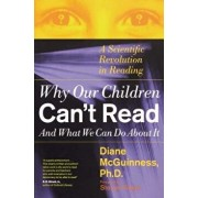 Why Our Children Can't Read and What We Can Do about It: A Scientific Revolution in Reading, Paperback/Diane McGuinness