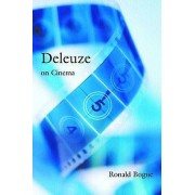 Deleuze on Cinema by Ronald Bogue