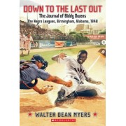Down to the Last Out, the Journal of Biddy Owens, the Negro Leagues, Paperback