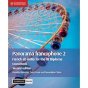Panorama Francophone 2 Coursebook with Cambridge Elevate Edition (2 Years): French AB Initio for the Ib Diploma, Paperback/Daniele Bourdais