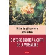 O istorie erotica a curtii de la Versailles (1661-1789) (eBook)