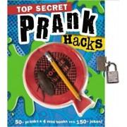 Top Secret Prank Hacks, Hardcover/Make Believe Ideas Ltd