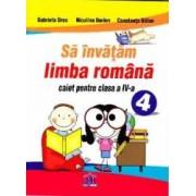 Sa invatam limba romana cls 4 Caiet - Gabriel Droc Niculina Ilarion Constanta Balan