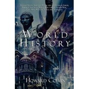 World History: Ancient History, American History, and the History of Europe, Russia, China, India, World War 1 and 2, Vietnam War, Co, Paperback/Howard Colvin
