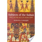 Subjects of the Sultan - Culture and Daily Life in the Ottoman Empire (Faroqhi Suraiya)(Paperback) (9781850437604)