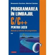 Programarea in limbajul C/C++ pentru liceu. Volumul al II-lea Metode si tehnici de programare Emanuela Cerchez Marinel-Paul Serban