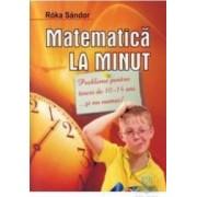 Matematica la minut 10-14 ani - Roka Sandor