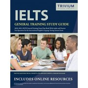 IELTS General Training Study Guide 2020-2021: IELTS General Training Exam Prep Book and Practice Test Questions for the International English Language, Paperback/Trivium English Exam Prep Team