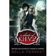 A Shade of Kiev 2, Paperback/Bella Forrest