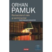 Romancierul naiv si sentimental - Orhan Pamuk