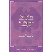 The Psychology of Intelligence Analysis by Richard J. Heuer