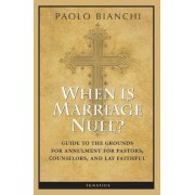 When Is Marriage Null?: Guide to the Grounds of Matrimonial Nullity for Pastors, Counselors, and Lay Faithful, Paperback