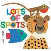 Lots of Spots, Hardcover/Lois Ehlert