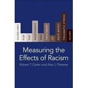 Measuring the Effects of Racism. Guidelines for the Assessment and Treatment of Race-Based Traumatic Stress Injury, Paperback/Alex L. Pieterse